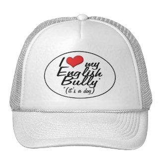 I Love My English Bully (It's a Dog) Trucker Hats