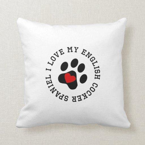 I Love My English Cocker Spaniel Pillows