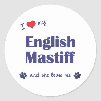 I Love My English Mastiff (Female Dog) Classic Round Sticker