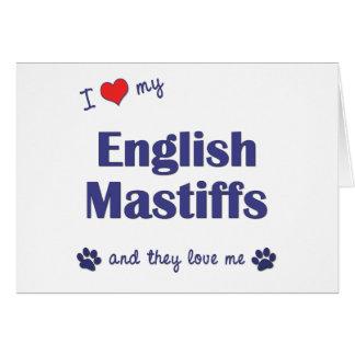 I Love My English Mastiffs (Multiple Dogs) Greeting Card