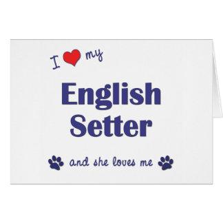 I Love My English Setter (Female Dog) Card