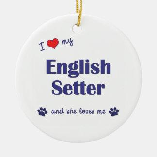 I Love My English Setter (Female Dog) Ceramic Ornament