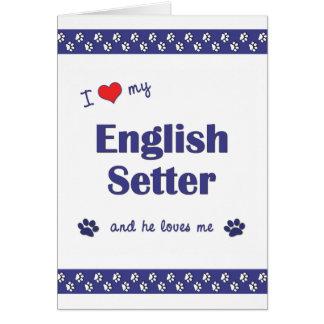 I Love My English Setter (Male Dog) Card