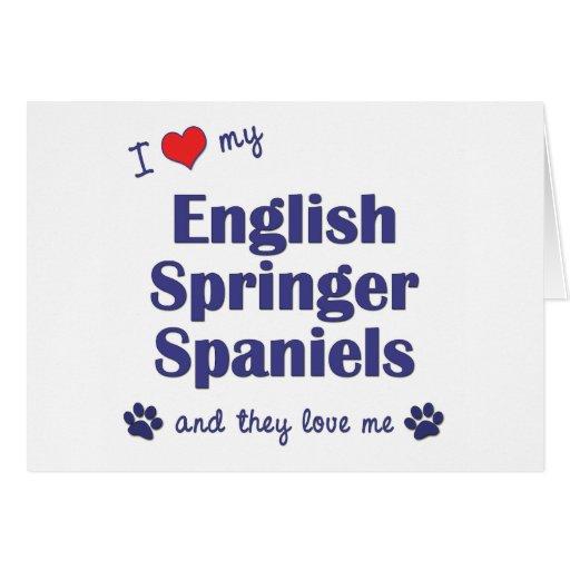 I Love My English Springer Spaniel (Multiple Dogs) Card