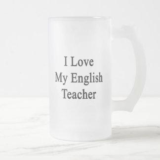 I Love My English Teacher Beer Mug