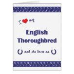 I Love My English Thoroughbred (Female Horse) Card
