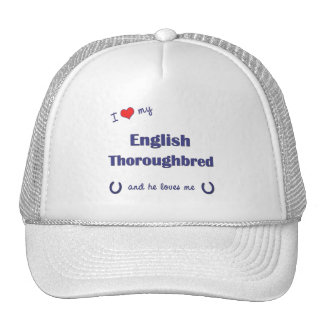 I Love My English Thoroughbred (Male Horse) Hats