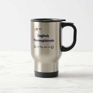 I Love My English Thoroughbreds (Multiple Horses) Travel Mug