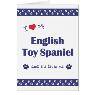 I Love My English Toy Spaniel (Female Dog) Card