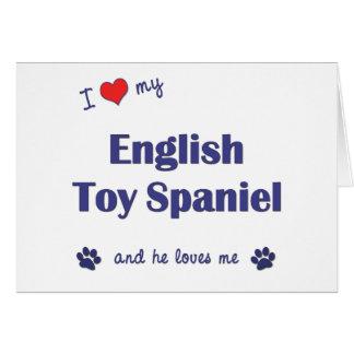 I Love My English Toy Spaniel (Male Dog) Card