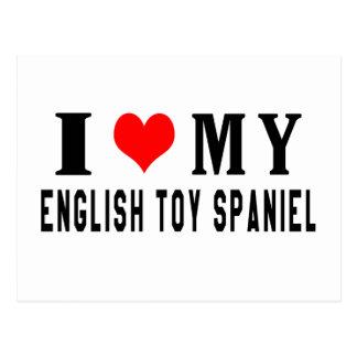 I Love My English Toy Spaniel Postcard