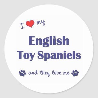 I Love My English Toy Spaniels (Multiple Dogs) Classic Round Sticker