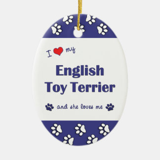 I Love My English Toy Terrier (Female Dog) Ornaments