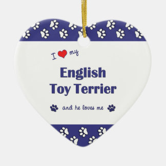 I Love My English Toy Terrier (Male Dog) Christmas Tree Ornaments