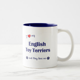 I Love My English Toy Terriers (Multiple Dogs) Mug
