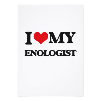 I love my Enologist 5x7 Paper Invitation Card