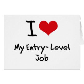 I love My Entry-Level Job Greeting Card
