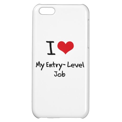 I love My Entry-Level Job Cover For iPhone 5C
