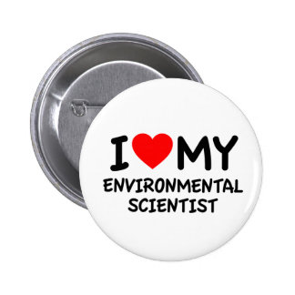 I love my environmental scientist pins