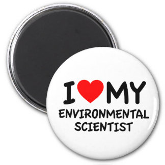 I love my environmental scientist magnet