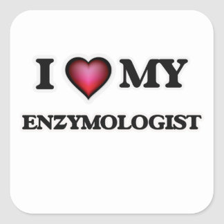 I love my Enzymologist Square Sticker
