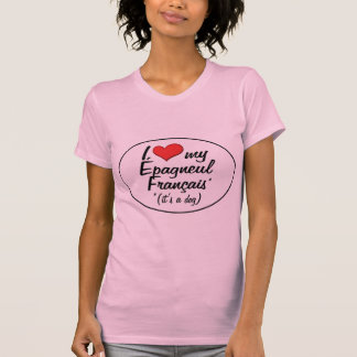 I Love My Epagneul Francais (It's a Dog) T Shirt