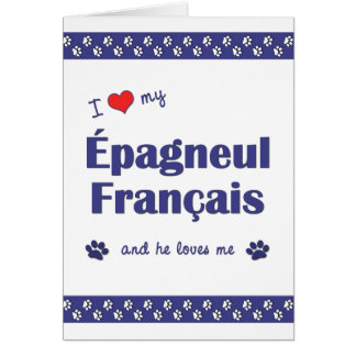 I Love My Epagneul Francais (Male Dog) Stationery Note Card