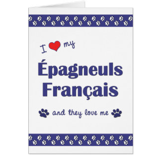 I Love My Epagneuls Francais (Multiple Dogs) Stationery Note Card