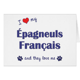 I Love My Epagneuls Francais (Multiple Dogs) Greeting Card