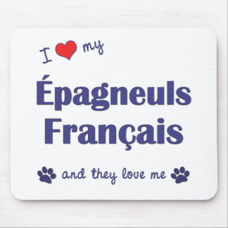 I Love My Epagneuls Francais (Multiple Dogs) Mouse Pad