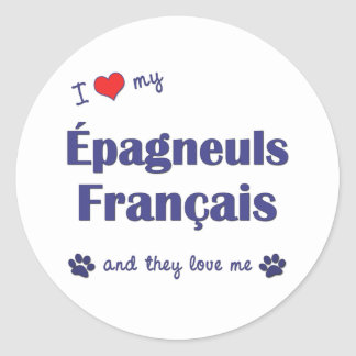 I Love My Epagneuls Francais (Multiple Dogs) Classic Round Sticker