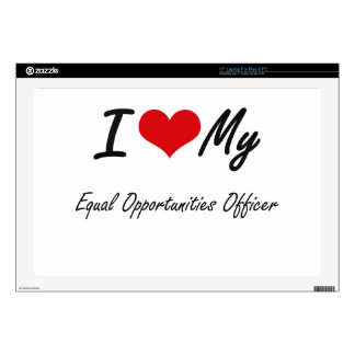 I love my Equal Opportunities Officer Decal For Laptop