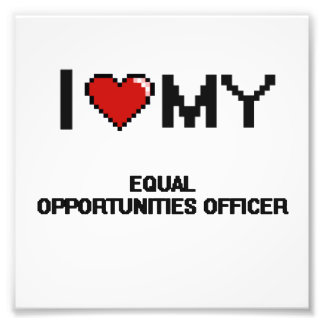 I love my Equal Opportunities Officer Photo Print