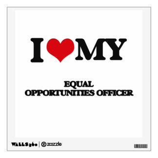I love my Equal Opportunities Officer Room Decal