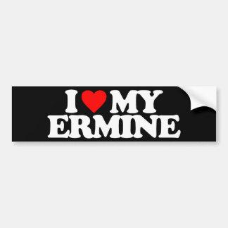 I LOVE MY ERMINE BUMPER STICKER