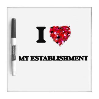 I love My Establishment Dry Erase Board