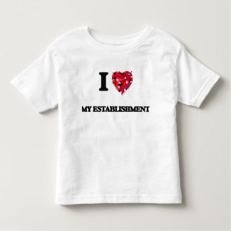 I love My Establishment Tee Shirt