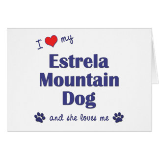 I Love My Estrela Mountain Dog Female Dog Cards