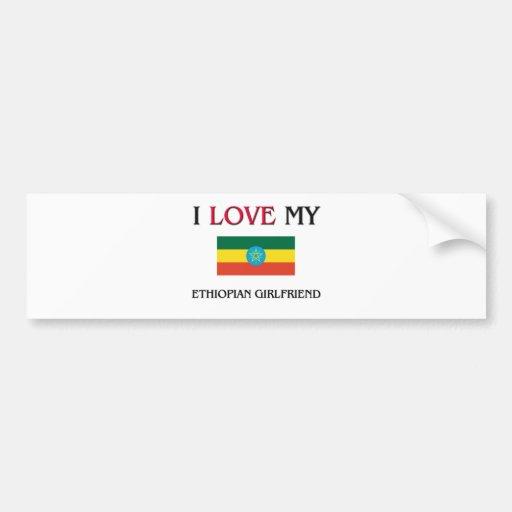 I Love My Ethiopian Girlfriend Car Bumper Sticker