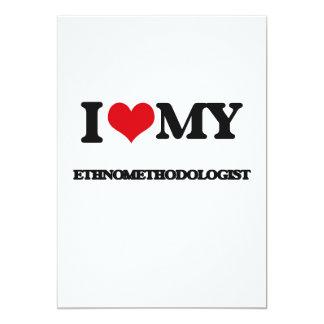 I love my Ethnomethodologist 5x7 Paper Invitation Card