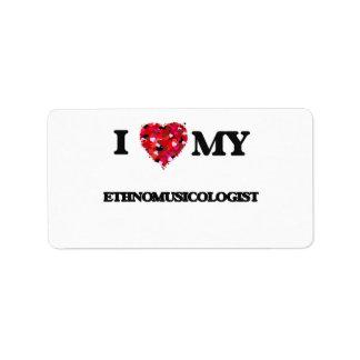 I love my Ethnomusicologist Address Label