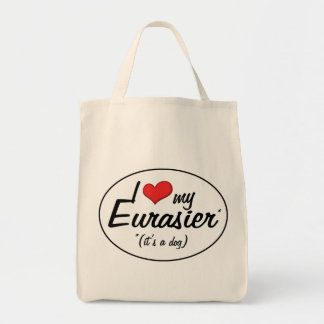 I Love My Eurasier (It's a Dog) Grocery Tote Bag