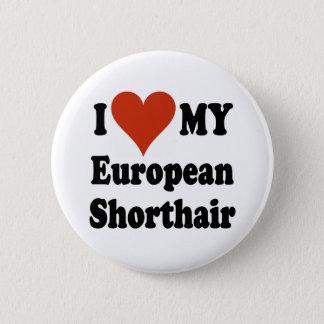 I Love My European Shorthair Cat Merchandise Button