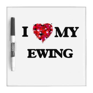 I Love MY Ewing Dry-Erase Whiteboard