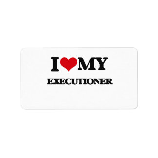 I love my Executioner Personalized Address Label