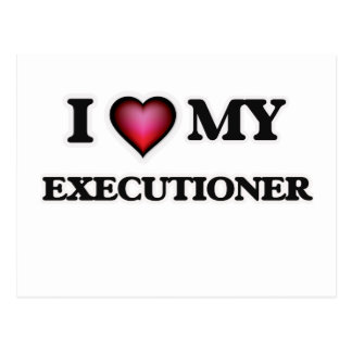 I love my Executioner Postcard