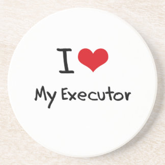 I love My Executor Beverage Coaster