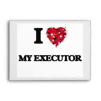 I love My Executor Envelope