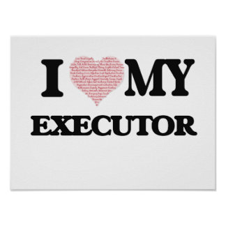 I love my Executor (Heart Made from Words) Poster