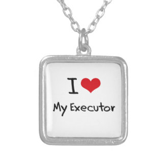 I love My Executor Necklaces
